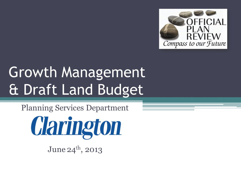 Growth Management & Draft Land Budget June 24 th, 2013 Planning Services Department