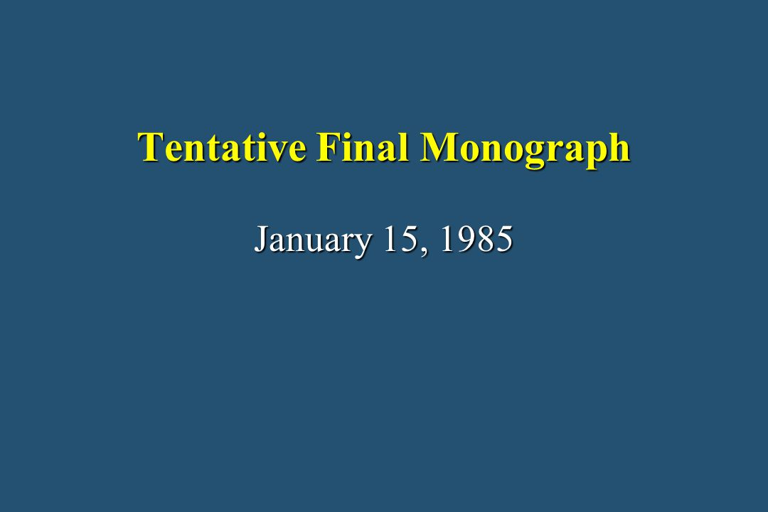 Tentative Final Monograph January 15, 1985