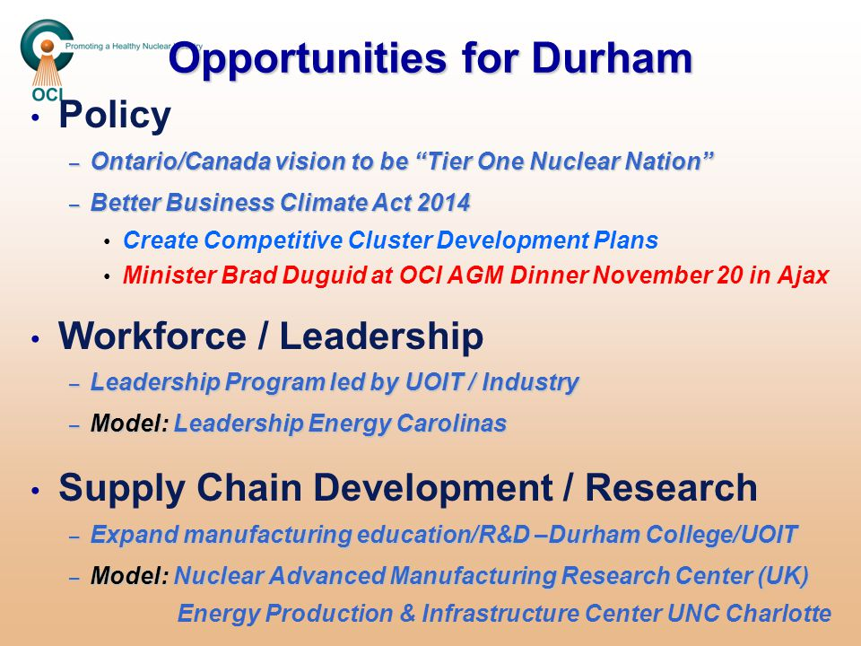 "Opportunities for Durham Policy – Ontario/Canada vision to be ""Tier One Nuclear Nation"" – Better Business Climate Act 2014 Create Competitive Cluster"