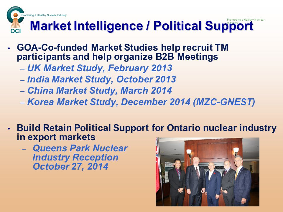 OCI Led Trade Missions Argentina ( December 2012) – – Six CANDU suppliers UK (March 2013 (MEDT)) – – 10 nuclear suppliers India (November 2013) – – Federal Minister Lynne Yelich – – 12 nuclear suppliers inc.