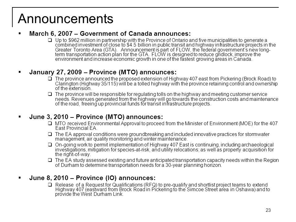 23 Announcements  March 6, 2007 – Government of Canada announces:  Up to $962 million in partnership with the Province of Ontario and five municipalities to generate a combined investment of close to $4.5 billion in public transit and highway infrastructure projects in the Greater Toronto Area (GTA).