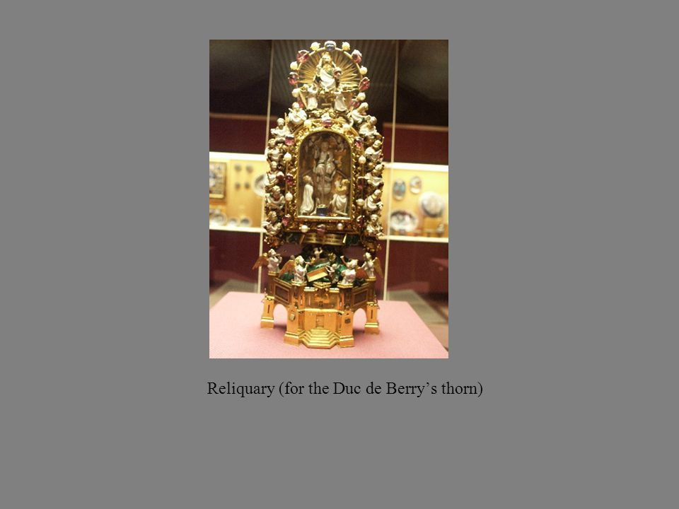 Reliquary (for the Duc de Berry's thorn)