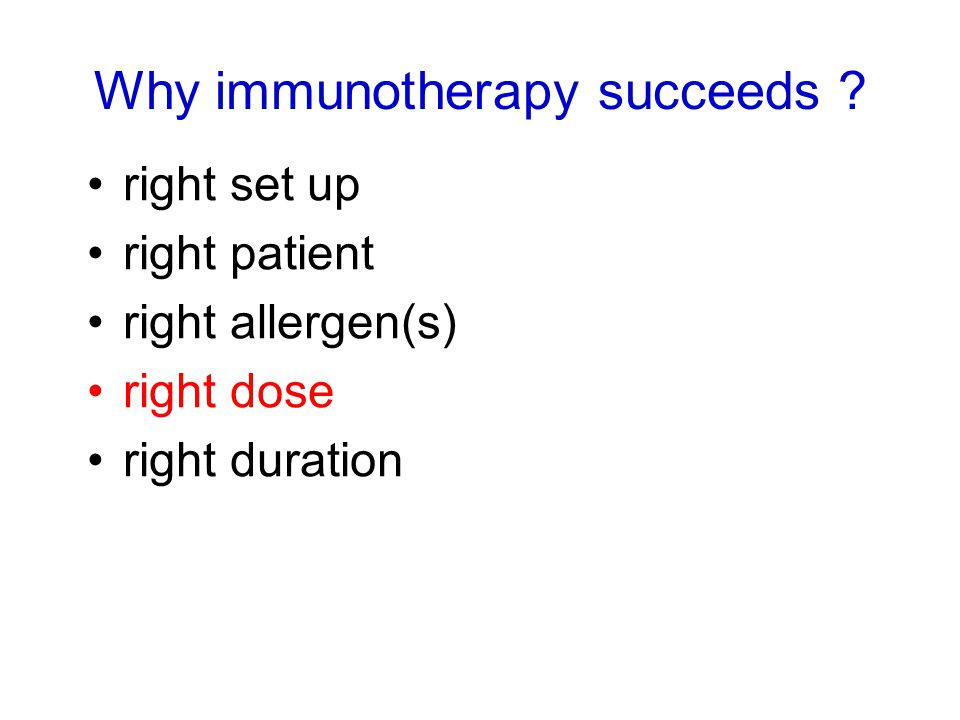 right set up right patient right allergen(s) right dose right duration Why immunotherapy succeeds