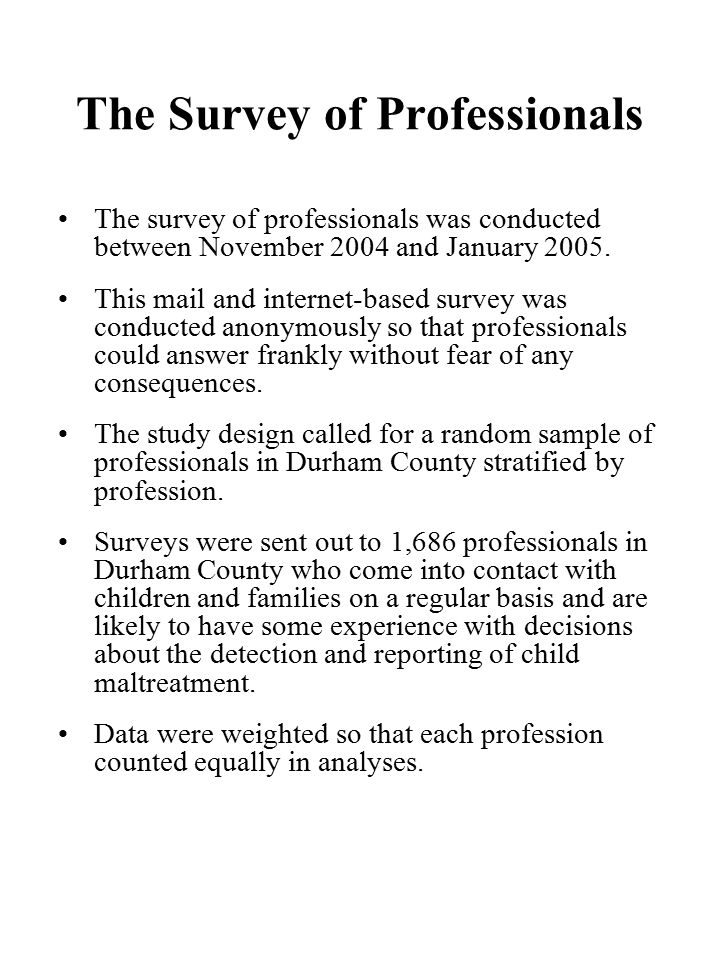 The Survey of Professionals The survey of professionals was conducted between November 2004 and January 2005.