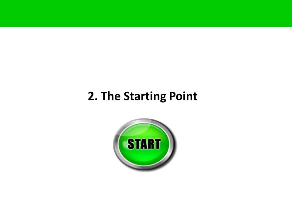 2. The Starting Point