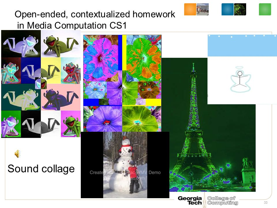33 Open-ended, contextualized homework in Media Computation CS1 Sound collage