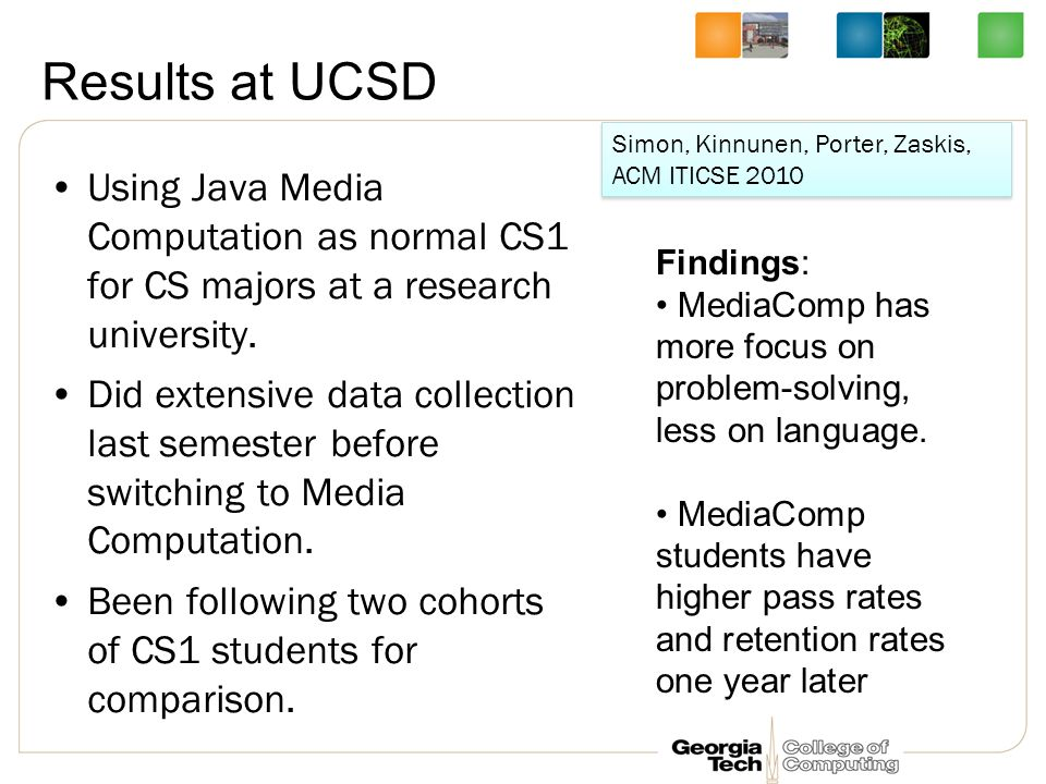Results at UCSD Using Java Media Computation as normal CS1 for CS majors at a research university.