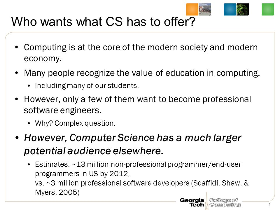 Who wants what CS has to offer. Computing is at the core of the modern society and modern economy.