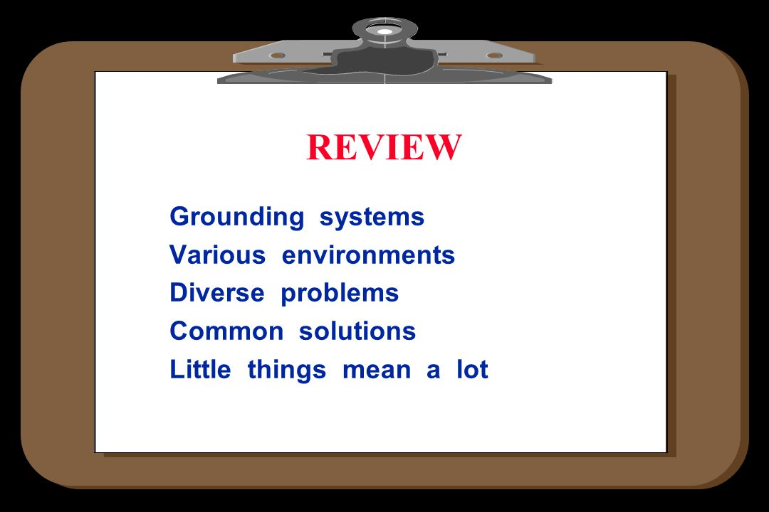 REVIEW Grounding systems Various environments Diverse problems Common solutions Little things mean a lot