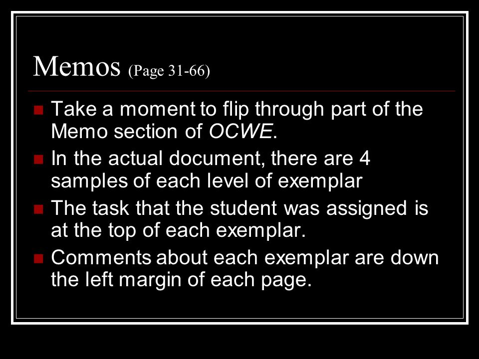 Memos (Page 31-66) Take a moment to flip through part of the Memo section of OCWE.