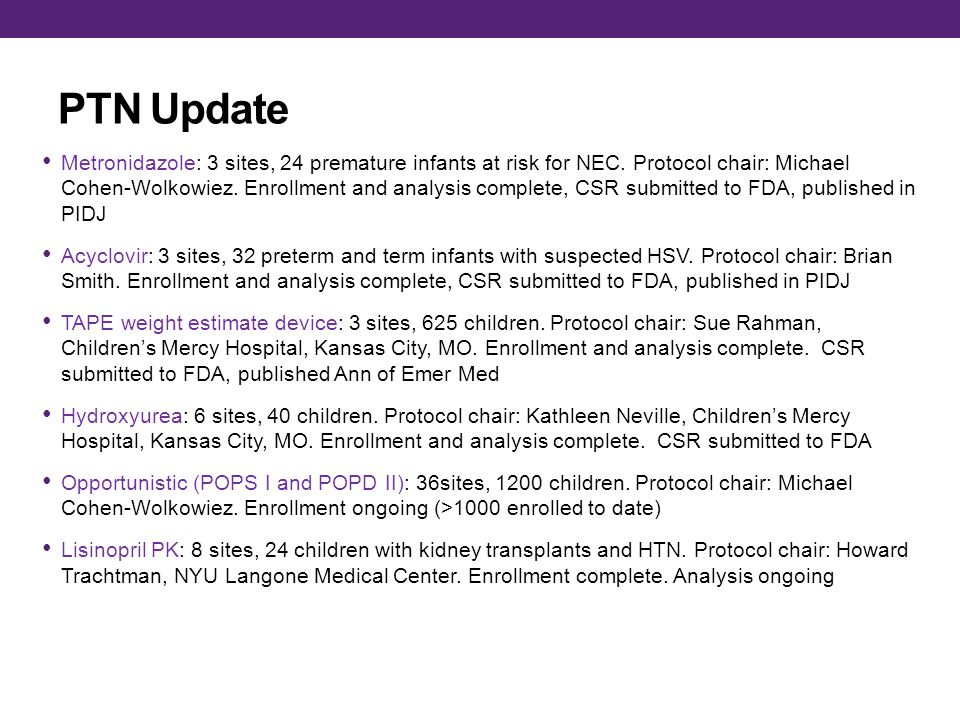 PTN Update Metronidazole: 3 sites, 24 premature infants at risk for NEC.