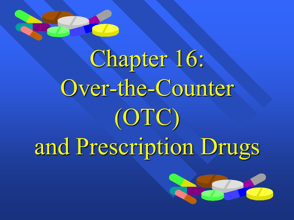 Prescription & OTC Drugs Prescription drugs are available only by recommendation of an authorized health professional, such as a physician.