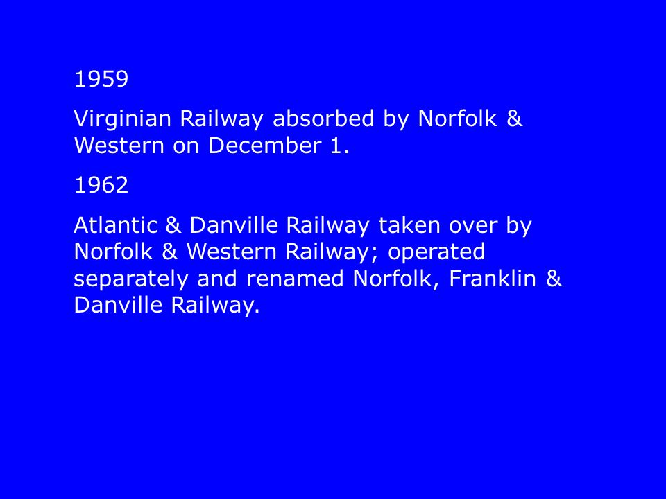1959 Virginian Railway absorbed by Norfolk & Western on December 1.