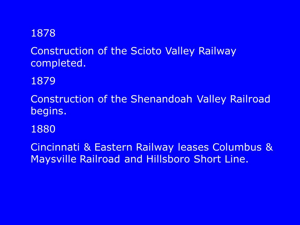 1878 Construction of the Scioto Valley Railway completed.