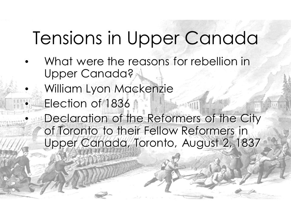 What were the reasons for rebellion in Upper Canada.