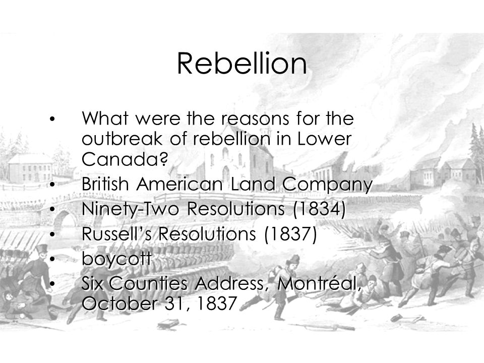 What were the reasons for the outbreak of rebellion in Lower Canada.