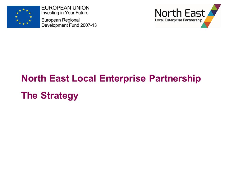 North East Local Enterprise Partnership The Strategy