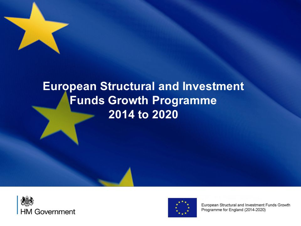 22 European Structural and Investment Funds Growth Programme 2014 to 2020