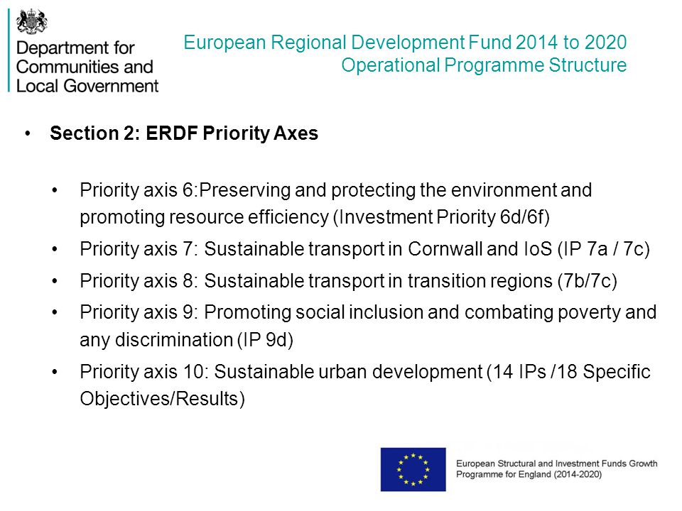 European Regional Development Fund 2014 to 2020 Operational Programme Structure Section 2: ERDF Priority Axes Priority axis 6:Preserving and protectin