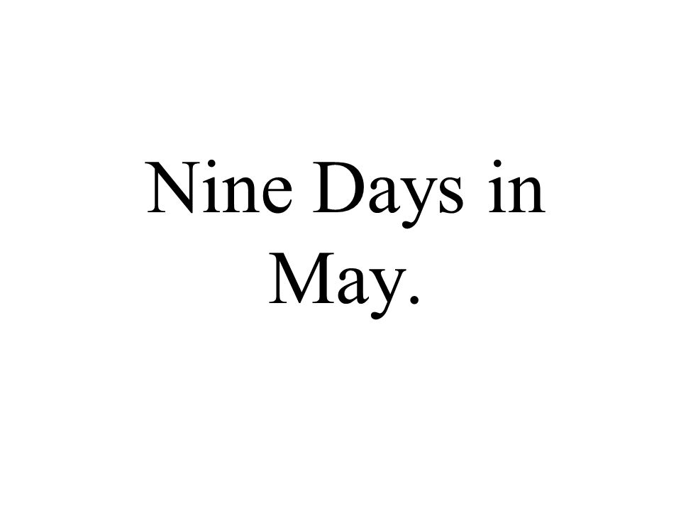 Nine Days in May.