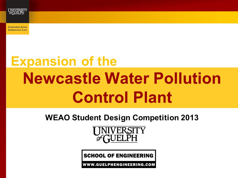 Expansion of the Newcastle Water Pollution Control Plant WEAO Student Design Competition 2013
