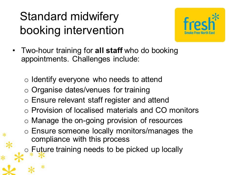 Standard midwifery booking intervention Two-hour training for all staff who do booking appointments.