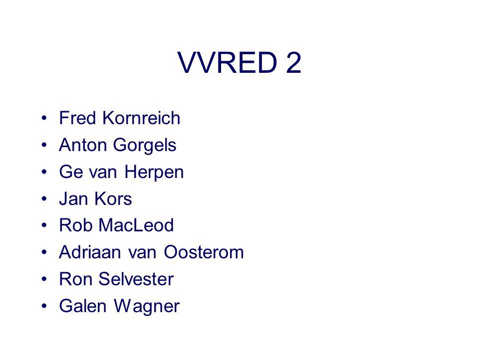 VVRED 2 Fred Kornreich Anton Gorgels Ge van Herpen Jan Kors Rob MacLeod Adriaan van Oosterom Ron Selvester Galen Wagner