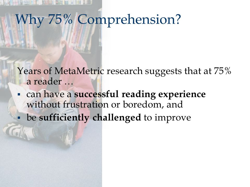 Why 75% Comprehension.