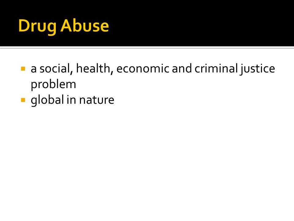  a social, health, economic and criminal justice problem  global in nature