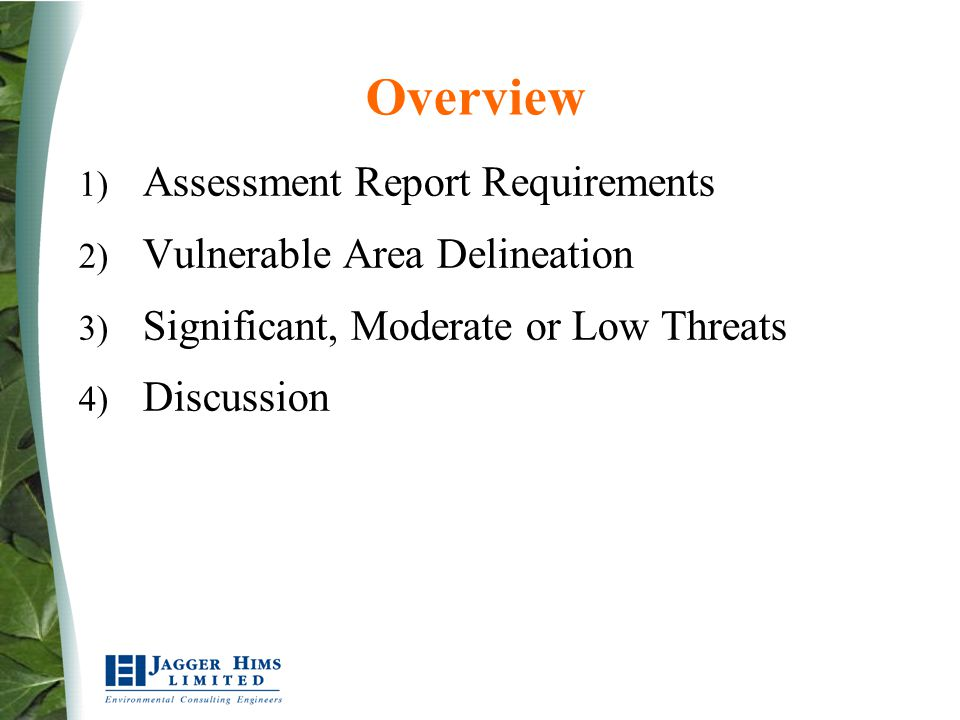 Overview 1) Assessment Report Requirements 2) Vulnerable Area Delineation 3) Significant, Moderate or Low Threats 4) Discussion