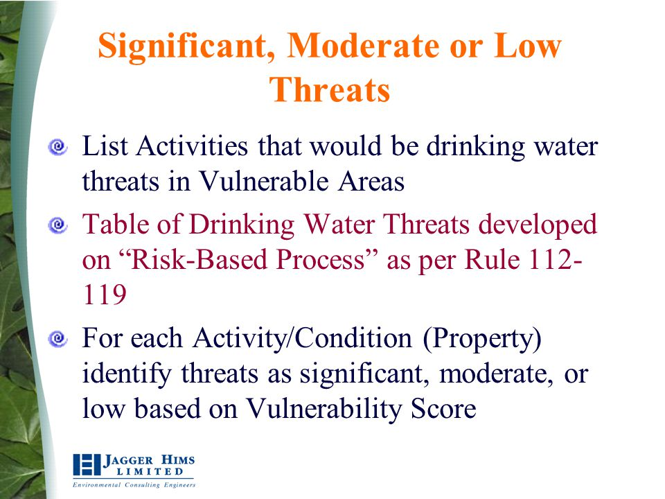 Significant, Moderate or Low Threats List Activities that would be drinking water threats in Vulnerable Areas Table of Drinking Water Threats develope