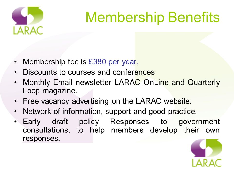 Membership Benefits Membership fee is £380 per year.