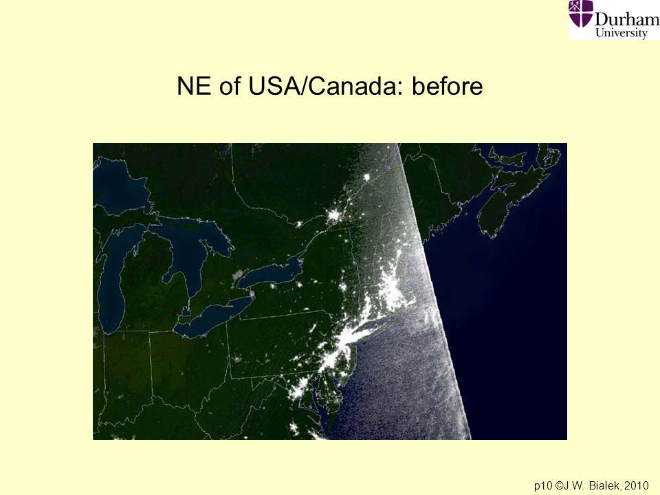 p10 ©J.W. Bialek, 2010 NE of USA/Canada: before