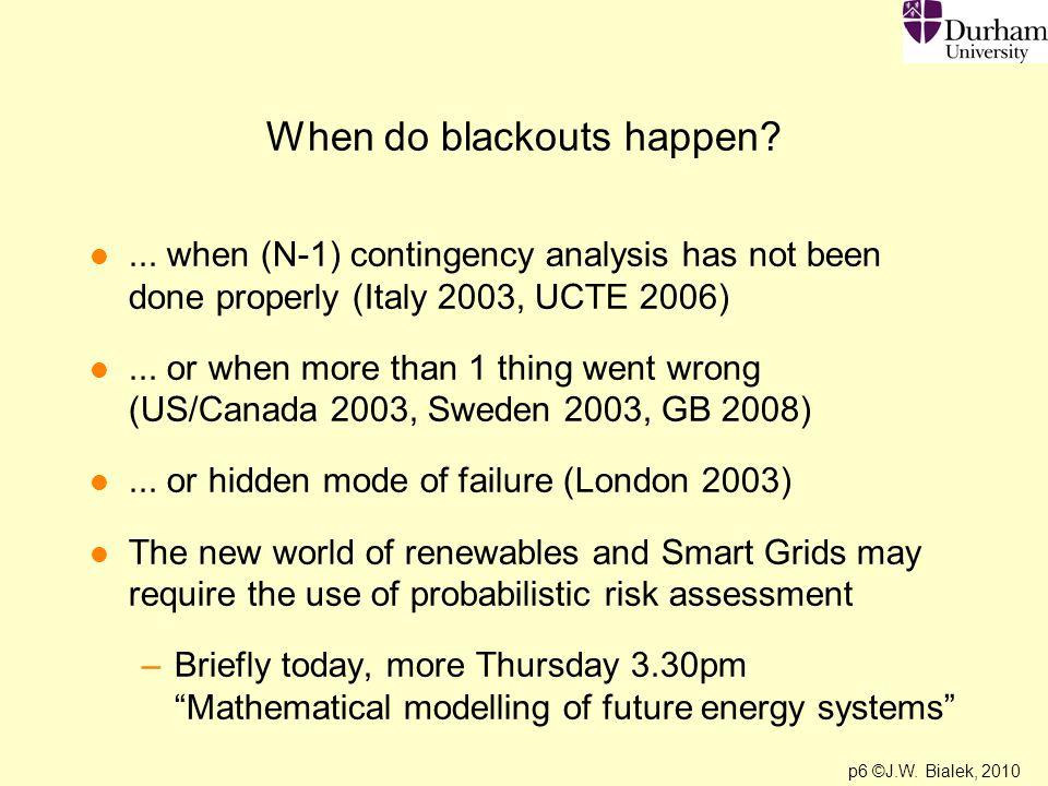 p6 ©J.W. Bialek, 2010 When do blackouts happen. l...