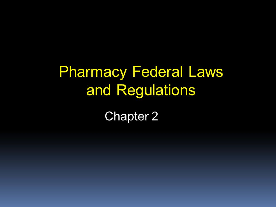 Chapter 2 Pharmacy Federal Laws and Regulations
