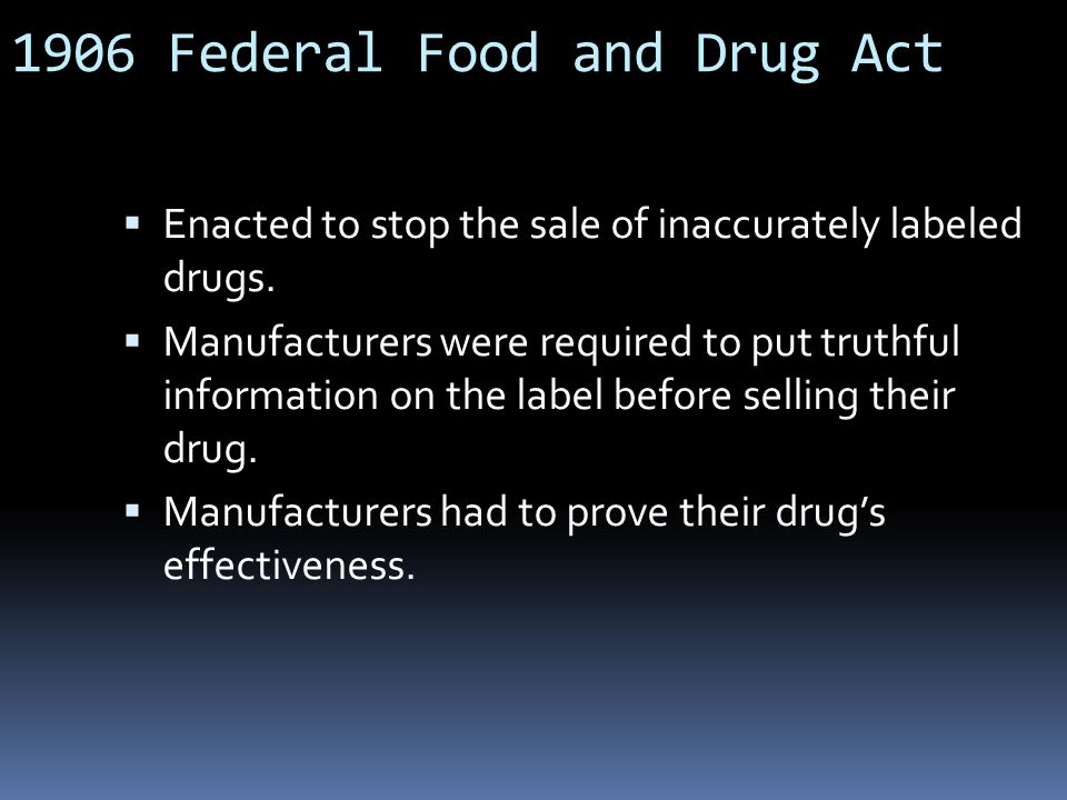  Enacted to stop the sale of inaccurately labeled drugs.