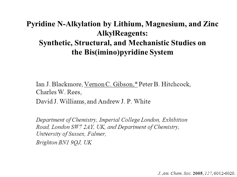 Pyridine N-Alkylation by Lithium, Magnesium, and Zinc AlkylReagents: Synthetic, Structural, and Mechanistic Studies on the Bis(imino)pyridine System Ian J.