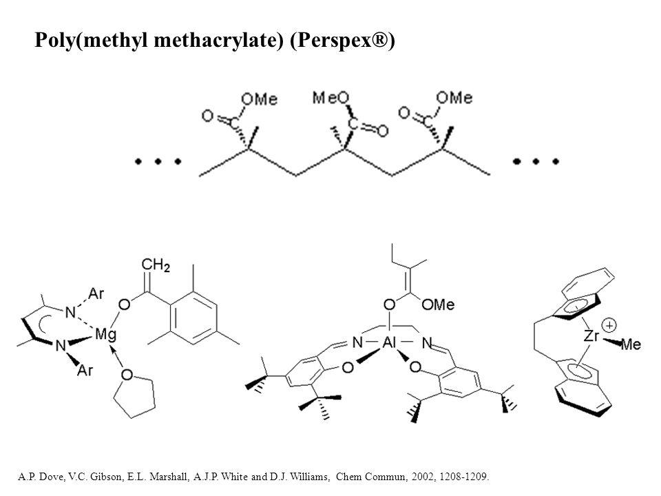 Poly(methyl methacrylate) (Perspex®) A.P. Dove, V.C.