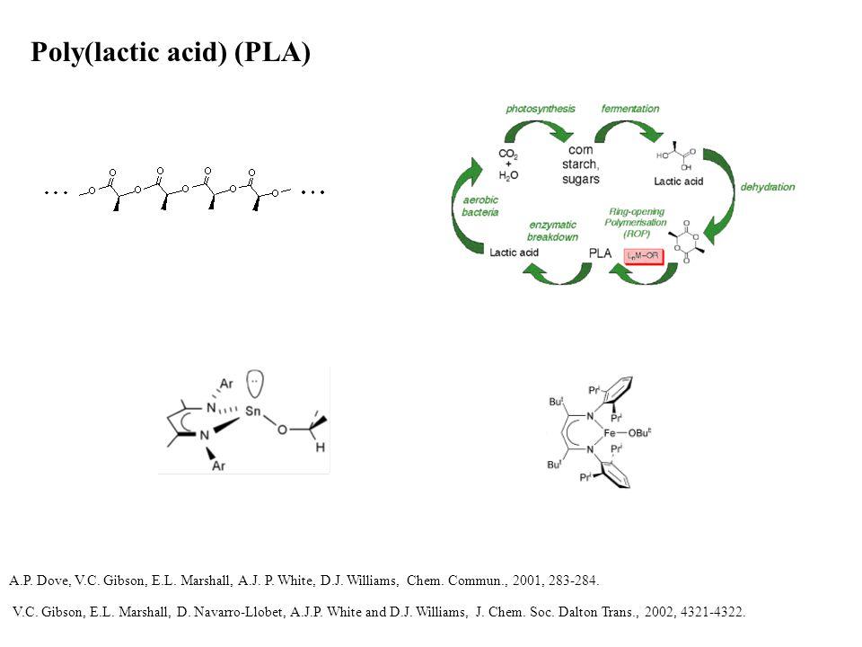 Poly(lactic acid) (PLA) A.P. Dove, V.C. Gibson, E.L.