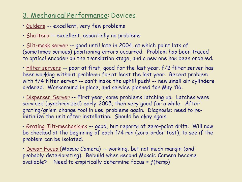 3. Mechanical Performance: Devices Guiders -- excellent, very few problems Shutters -- excellent, essentially no problems Slit-mask server -- good unt