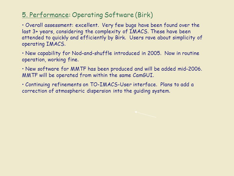5. Performance: Operating Software (Birk) Overall assessment: excellent.