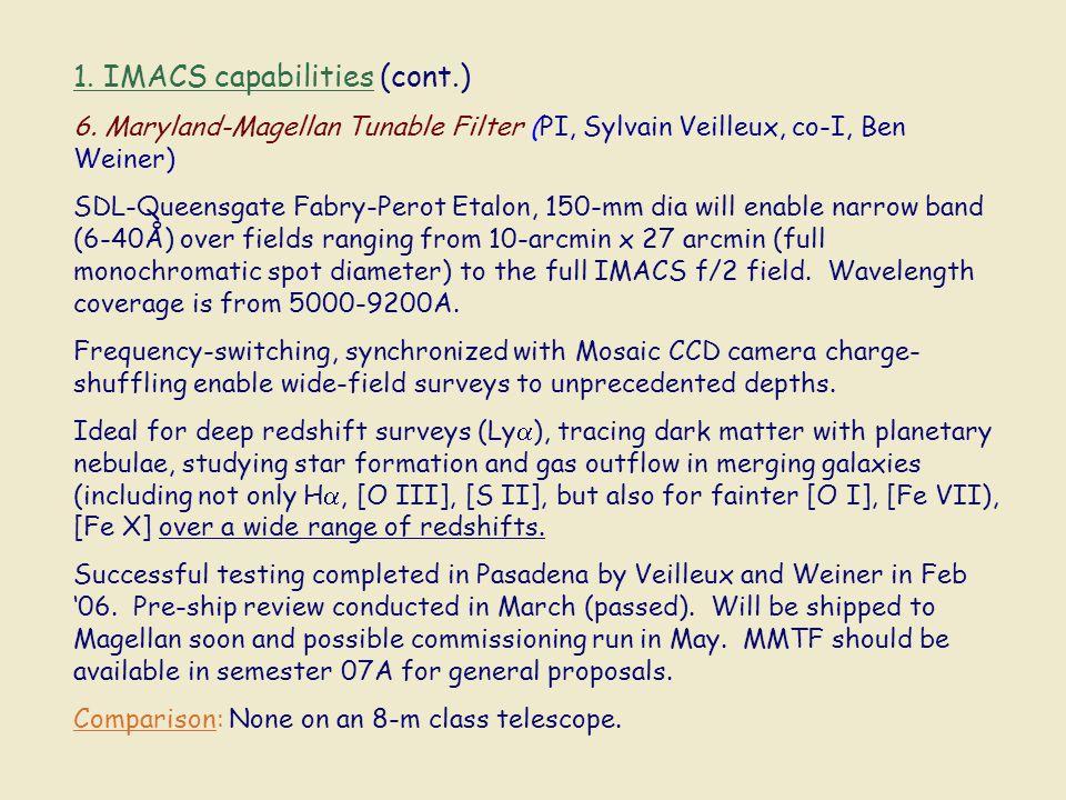 1. IMACS capabilities (cont.) 6.