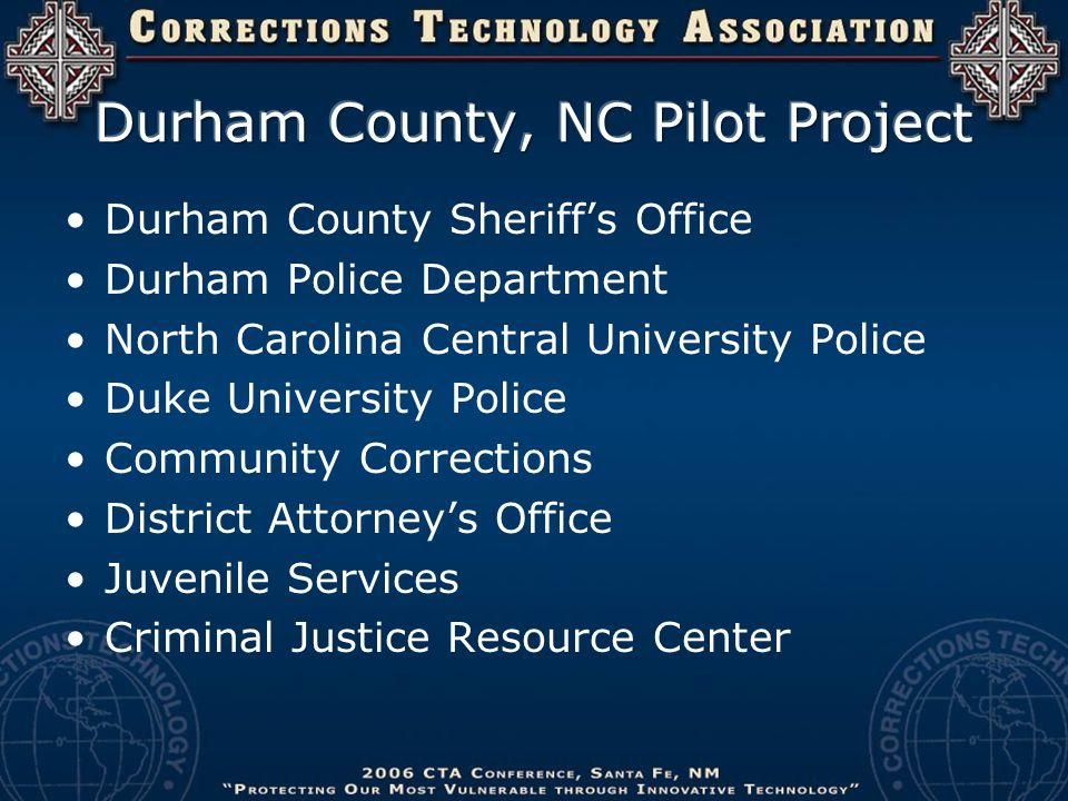 Durham County Sheriff's Office Durham Police Department North Carolina Central University Police Duke University Police Community Corrections District