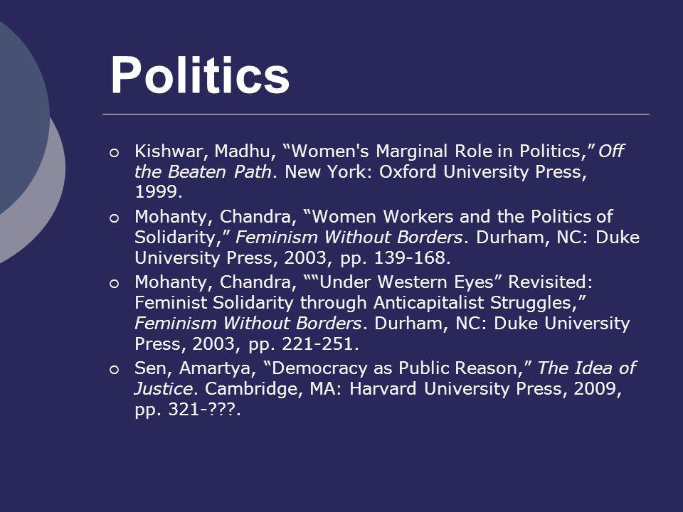 Politics  Kishwar, Madhu, Women s Marginal Role in Politics, Off the Beaten Path.