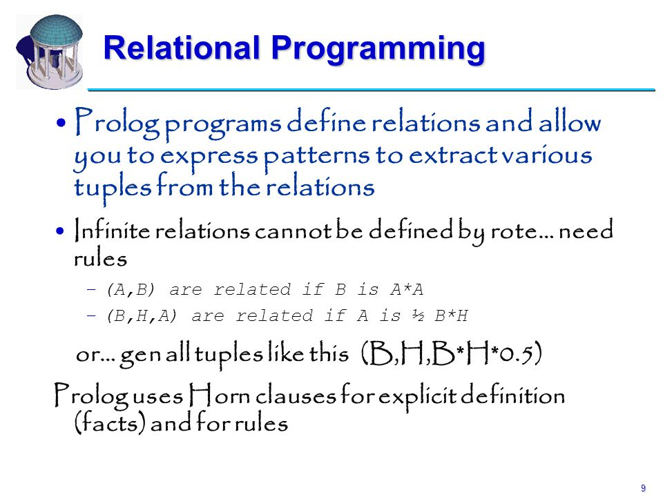 9 Relational Programming Prolog programs define relations and allow you to express patterns to extract various tuples from the relations Infinite rela