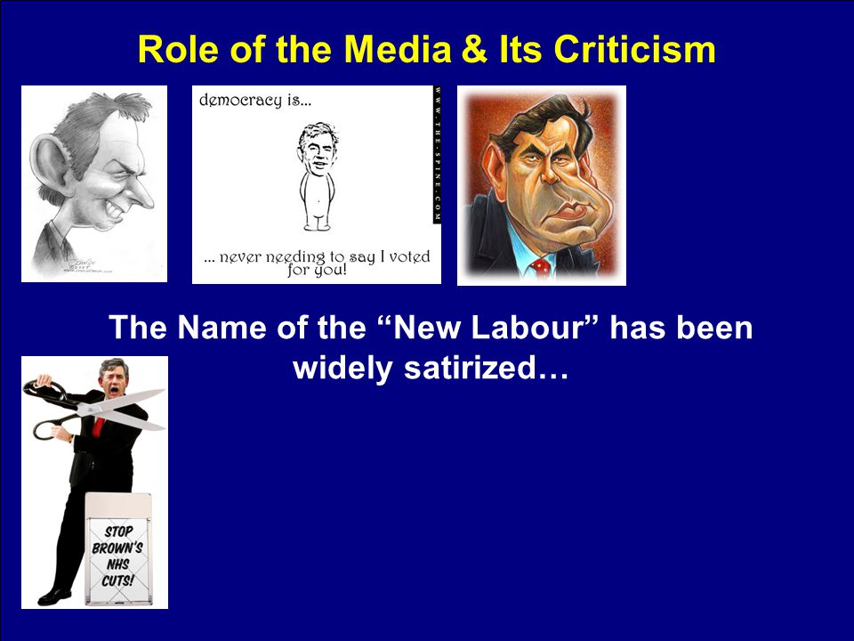 Role of the Media & Its Criticism The Name of the New Labour has been widely satirized…