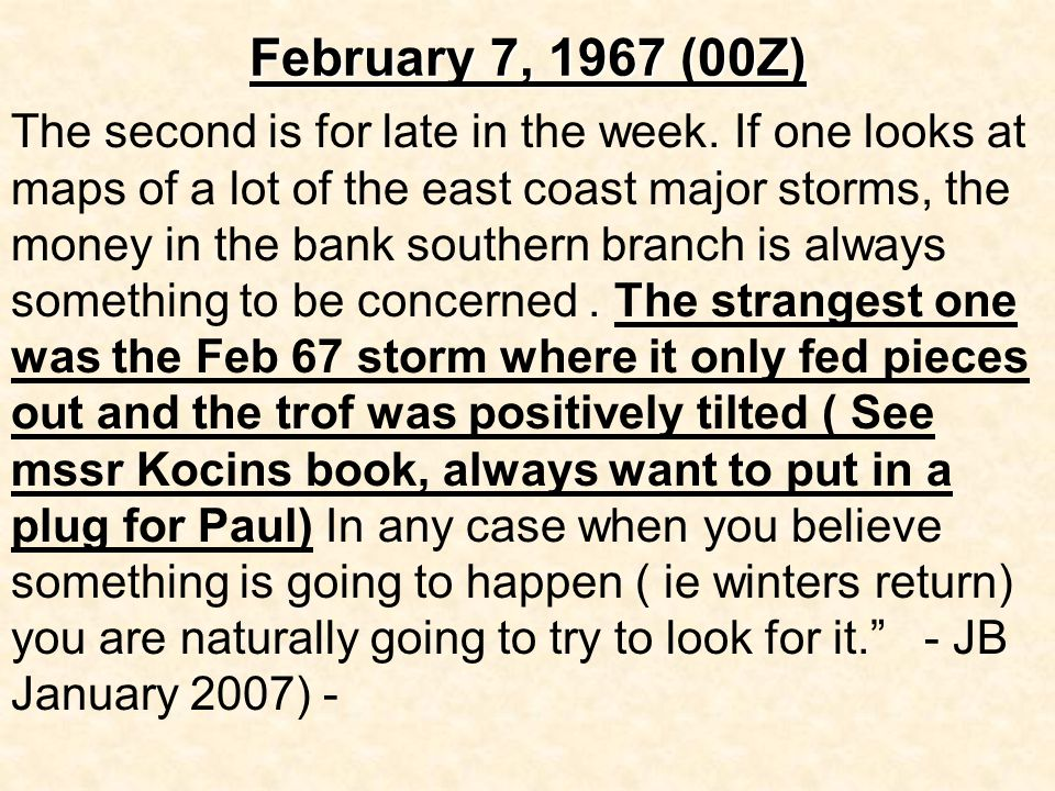 February 7, 1967 (00Z) The second is for late in the week.