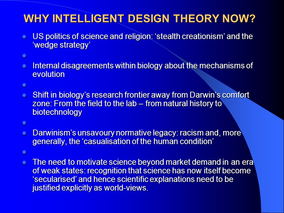 WHY INTELLIGENT DESIGN THEORY NOW.