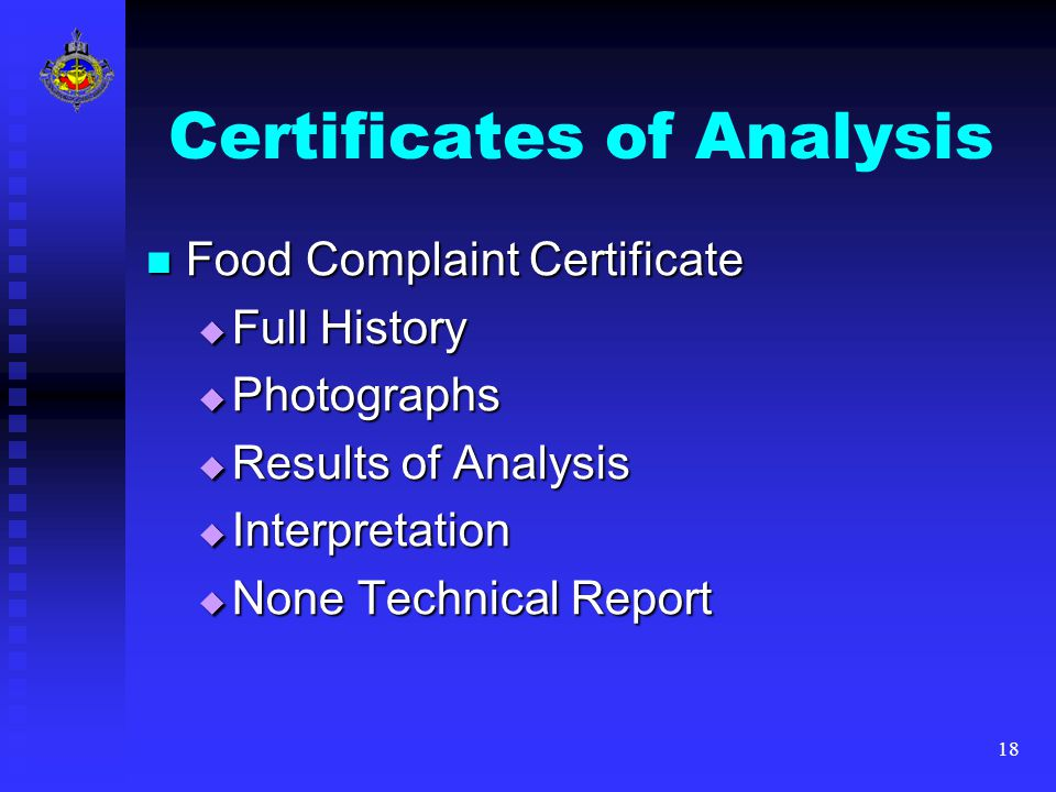 18 Certificates of Analysis Food Complaint Certificate Food Complaint Certificate  Full History  Photographs  Results of Analysis  Interpretation  None Technical Report