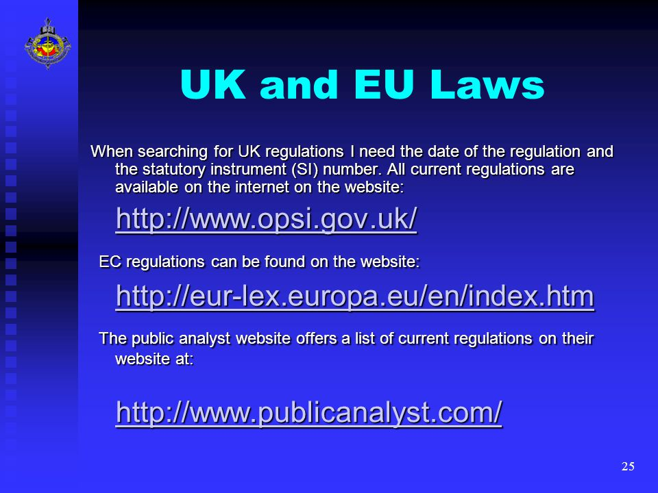 25 UK and EU Laws When searching for UK regulations I need the date of the regulation and the statutory instrument (SI) number.